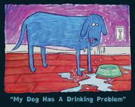 Matt Rinard Matt Rinard My Dog Has A Drinking Problem