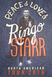 Ringo Starr Ringo Starr Peace & Love & Ringo Starr Tour Poster