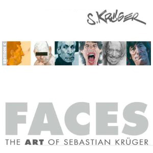 Sebastian Kruger Faces: The Art of Sebastian Kruger Book